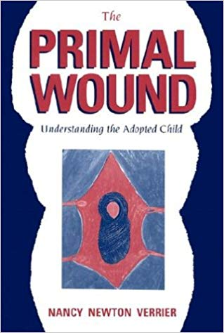 "10 Paramount Things about Nancy Verrier's ""The Primal Wound"""