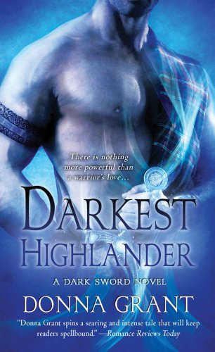 "7 Delicious Things about Donna Grant's ""Darkest Highlander"""