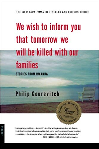 "10 Welcome Things about Philip Gourevitch's ""We Wish to Inform You that Tomorrow we will be Killed with Our Families"""