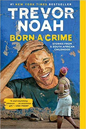 "10 Brilliant Things about Trevor Noah's ""Born a Crime"""